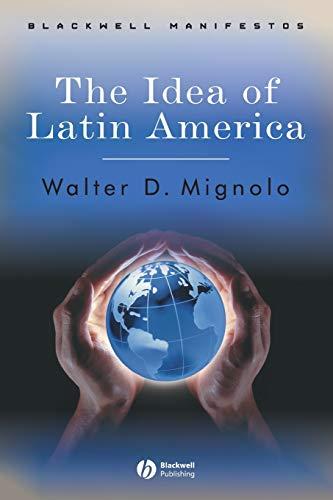 Idea of Latin America (Blackwell Manifestos)