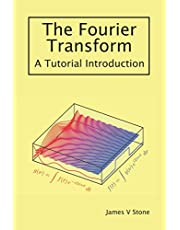 The Fourier Transform: A Tutorial Introduction