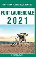 Fort Lauderdale - The Delaplaine 2021 Long Weekend Guide