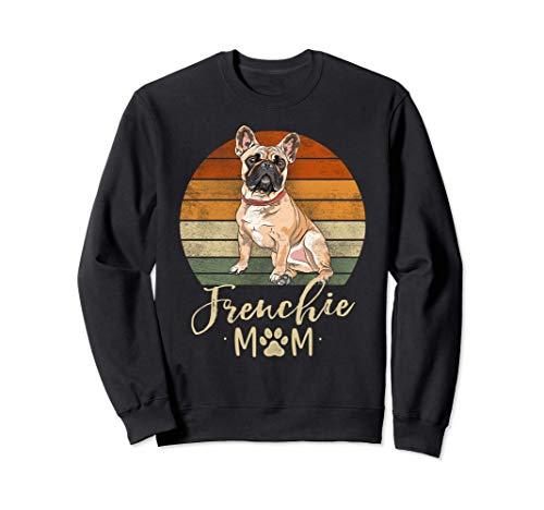 Frenchie Mom Retro French Bulldog Lover Gifts Dog Mama Sweatshirt