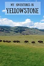 My Adventures in Yellowstone: Travel Journal for Kids