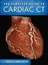 The Complete Guide to Cardiac CT[ THE COMPLETE GUIDE TO CARDIAC CT ] by Abramson, Simeon (Author) Dec-23-11[ Hardcover ]