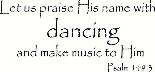 Decoratieve Vinyl Muursticker Psalm 149:3 Laat ons Zijn Naam prijzen met dansen en muziek maken naar Hem Schrift Decal voor Woonkamer Slaapkamer Keuken