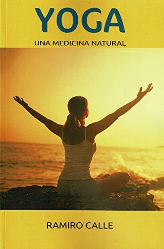 Yoga. Una Medicina Natural: 25 (Bib lioteca Ramiro calle)