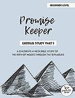 Promise Keeper - Exodus Bible Study Part 1: Beginner Level
