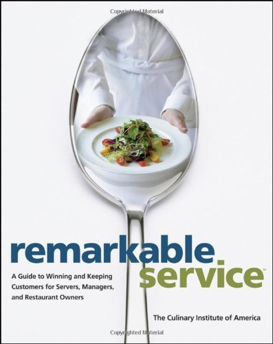 [Remarkable Service: A Guide to Winning and Keeping Customers for Servers, Managers, and Restaurant Owners] [by: The Culinary Institute of America (CIA)]