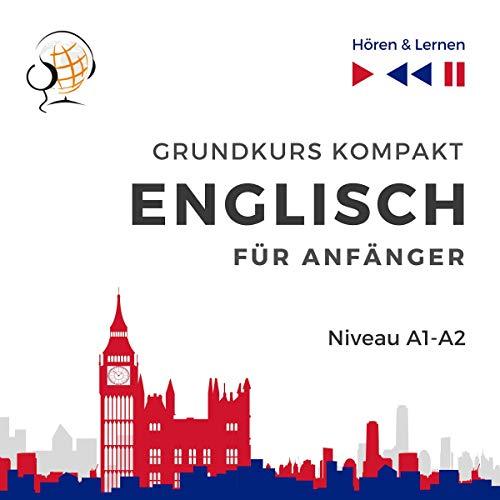 Englisch für Anfänger - Grundkurs Kompakt. Niveau A1-A2 audiobook cover art