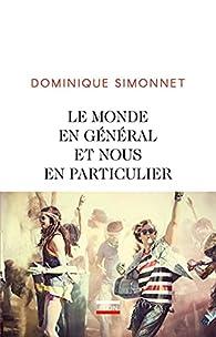 Le monde en général et nous en particulier par Dominique Simonnet
