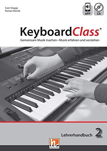 KeyboardClass. Lehrerhandbuch 2: inkl. HELBLING Media App. Gemeinsam Musik machen. Musik erfahren und verstehen