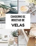 Cuaderno de recetas de velas: 50 recetas de velas y cosméticos para llenar por su cuidado | Cosméticos caseros para crear según sus deseos