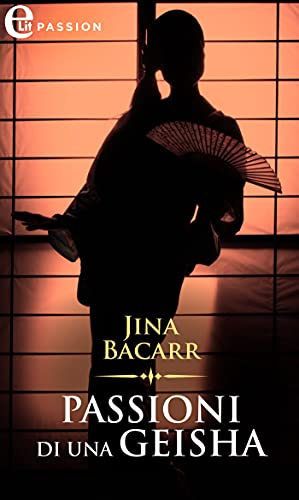 Passioni di una geisha (eLit) (Memorie dal Giappone Vol. 1)