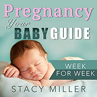 Pregnancy: Your Baby Guide - Week for Week audiobook cover art