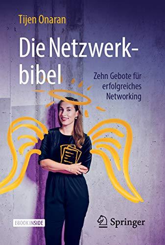 Die Netzwerkbibel: Zehn Gebote für erfolgreiches Networking