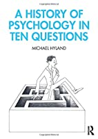 A History of Psychology in Ten Questions Front Cover