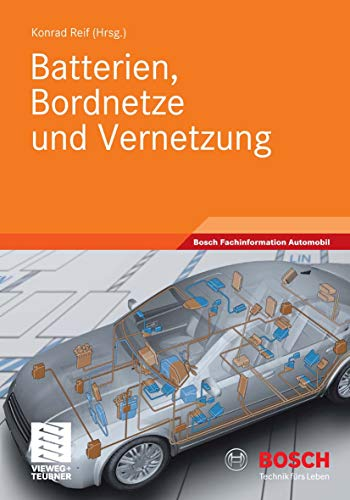 Batterien, Bordnetze und Vernetzung (Bosch Fachinformation Automobil)