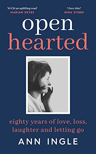 Openhearted: Eighty Years of Love, Loss, Laughter and Letting Go (English Edition)