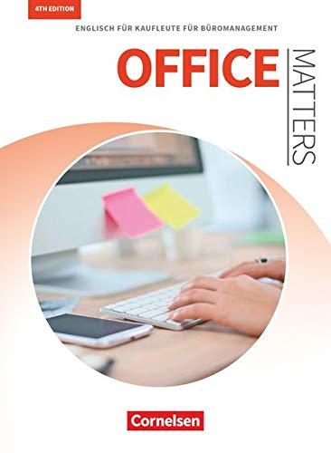 Matters Wirtschaft - Englisch für kaufmännische Ausbildungsberufe - Office Matters 4th edition - A2-B2: Englisch für Kaufleute für Büromanagement - Schülerbuch