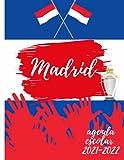 Agenda ESCOLAR 2021-2022: Agenda 2021-2022 Madrid españa, europa, ciudad, A.M club de fútbol o balonmano, baloncesto etc ... Con Calendario, Horario, ... del estudiante   Primaria - Universidad --