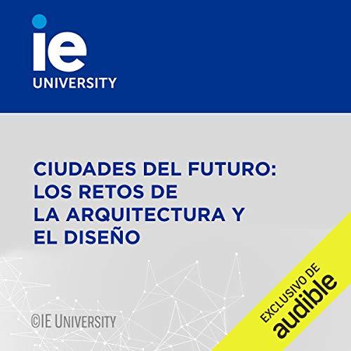 Diseño de la portada del título Ciudades del Futuro: los Retos de la Arquitectura y el Diseño (Narración en Castellano)