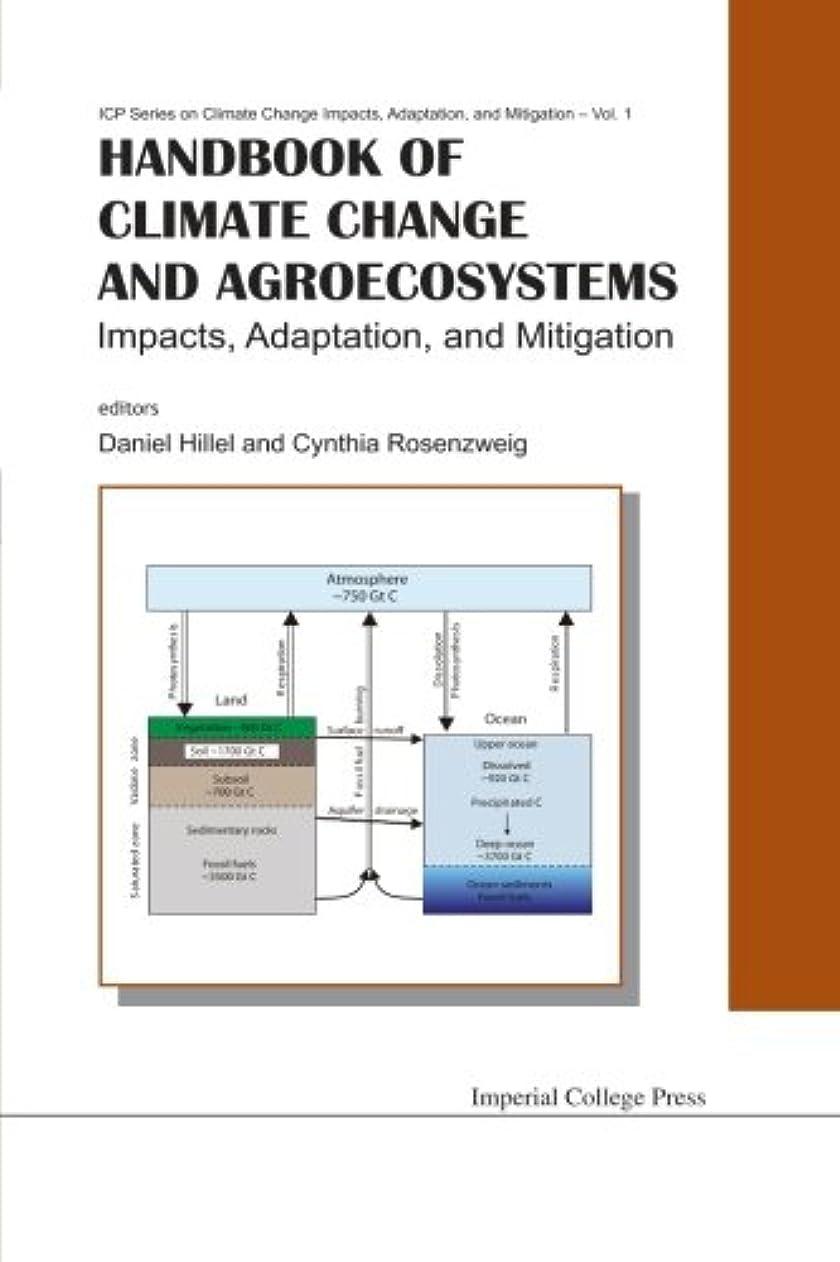 媒染剤学ぶハイキングに行くHandbook Of Climate Change And Agroecosystems: Impacts, Adaptation, And Mitigation: Impacts, Adaptation, and Mitigation (Icp Series in Climate Change Impacts, Adaptation, and Mitigation) . . . Change Impacts, Adaptation, and Mitigation)