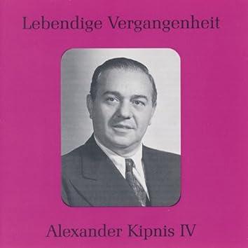 Lebendige Vergangenheit - Alexander Kipnis (Vol.4)