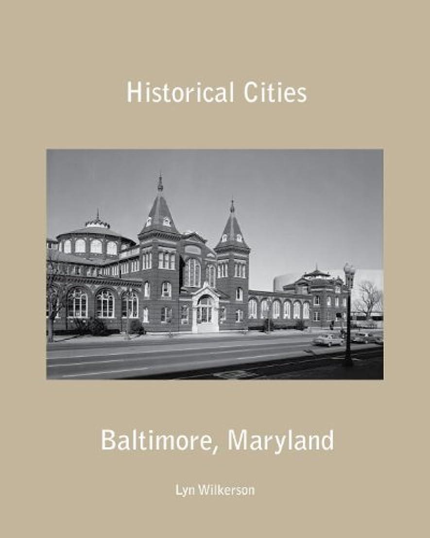 レオナルドダ確執実現可能Historical Cities-Baltimore, Maryland (English Edition)