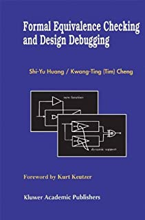 Formal Equivalence Checking and Design Debugging (Frontiers in Electronic Testing Book 12)