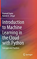 Introduction to Machine Learning in the Cloud with Python: Concepts and Practices