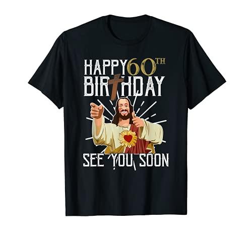 Happy 60th See You Soon Funny Birthday Camiseta Camiseta