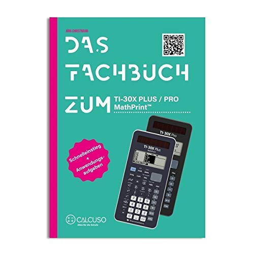 Das Fachbuch zum Texas Instruments TI-30 X Pro MathPrint
