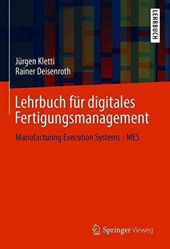 Lehrbuch für digitales Fertigungsmanagement: Manufacturing Execution Systems - MES (German Edition)