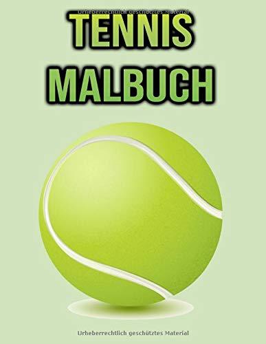 Tennis Malbuch: Für Kinder, Jungen, Mädchen, Tennisspieler | Tennisliebhaber Geschenke | Kinderbuch