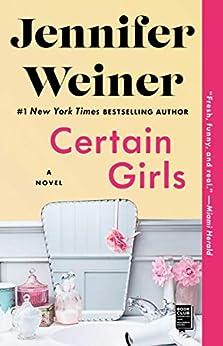 Certain Girls: A Novel (Cannie Shapiro Book 2) by [Jennifer Weiner]