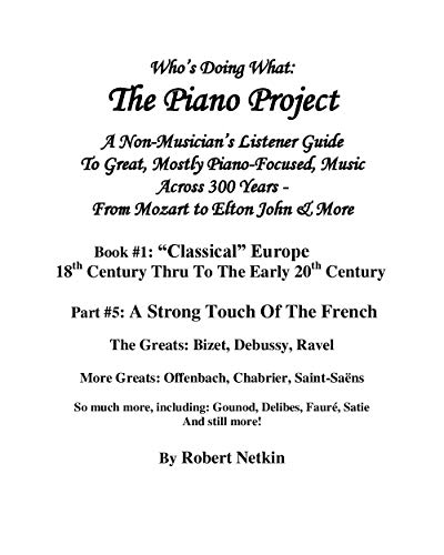 The Piano Project Book #1 Part #5: A Strong Touch Of The French (English Edition)