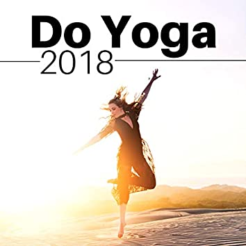 Do Yoga 2018 - Learn About Karma and Relaxation