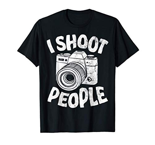 I Shoot People Funny Photographer Photography Gifts Camera T-Shirt