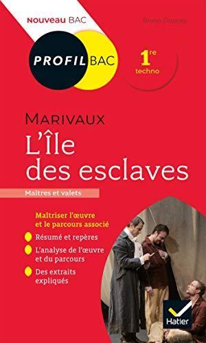 Profil - Marivaux, L'Île des esclaves : toutes les clés d'analyse pour le bac (programme de français 1re 2020-2021) (Profil Bac)