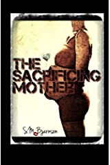 The Sacrificing Mother Paperback