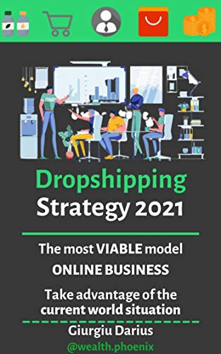 Dropshipping. Launch Strategy In 2021: Shopify Strategy (English Edition)