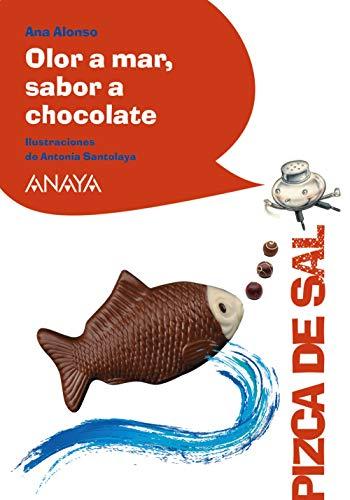 Olor a mar, sabor a chocolate (LITERATURA INFANTIL (6-11 años) - Pizca de Sal)