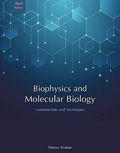 Fundamentals and Techniques of Biophysics and Molecular Biology
