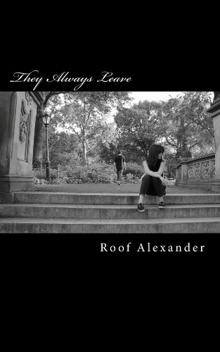 They Always Leave Kindle Edition By Alexander Roof Literature Fiction Kindle Ebooks Amazon Com