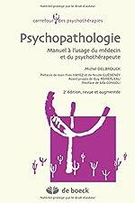 Psychopathologie Manuel a l'Usage du Medecin et du Psychotherapeute de Michel Delbrouck