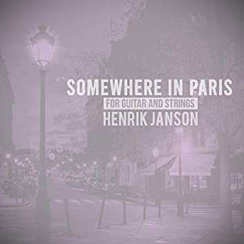 Somewhere in Paris (For Guitar and Strings)