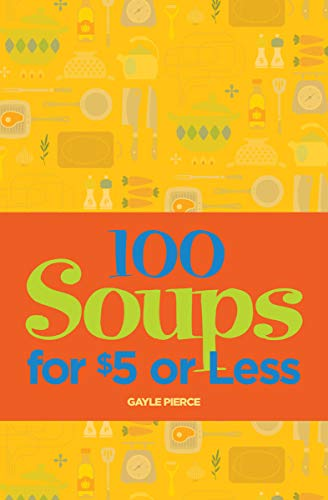 100 Soups for $5 or Less (English Edition)