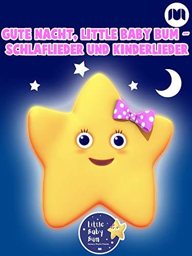 Gute Nacht, Little Baby Bum - Schlaflieder und Kinderlieder