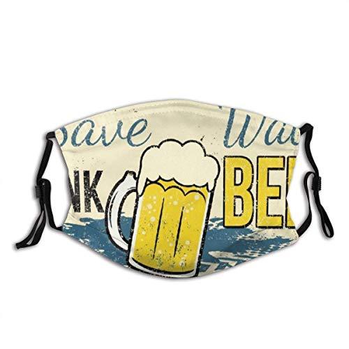Gesicht Schal lustig sparen Wasser trinken Bier Vintage rostigen Metall Zeichen Sturmhaube Anti-Staub Mund Bandanas mit 2 Filtern