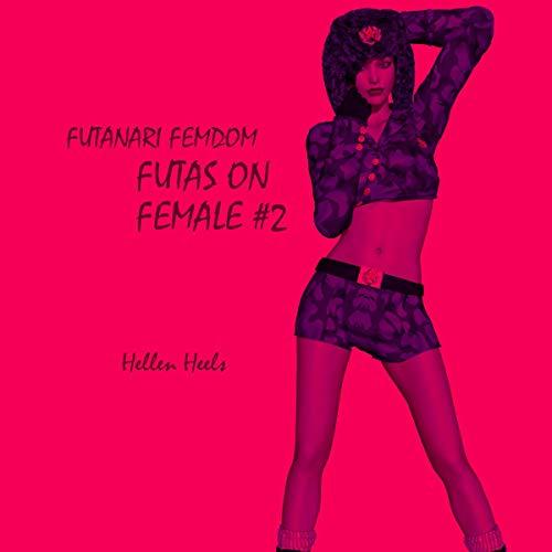Futa's on Female: Book 2 cover art