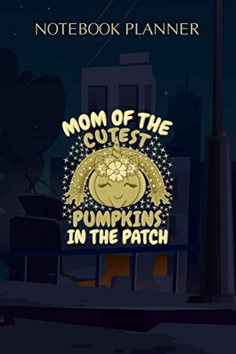Notebook Planner Mom Of The Cutest Pumpkins In The Patch Unicorn Pumpkin Pullover: Simple, Over 100 Pages, Personal, 6x9 inch, Daily, Mom, Planner, Weekly