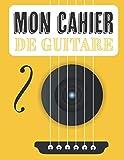 Mon Cahier de Guitare: Paroles de chansons et accompagnement | 21 x 29,7 cm 100 pages | Idéal pour guitaristes et chanteurs : tablatures, portées, accords et paroles